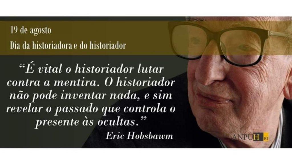 19 de Agosto: Dia da Historiadora e do Historiador