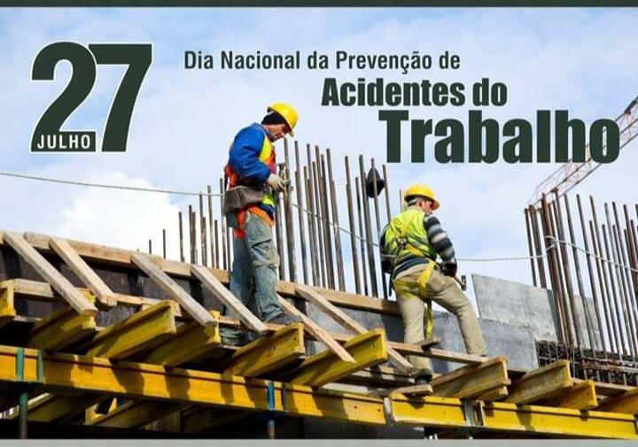 27 de Julho – Dia Nacional da Prevenção de Acidentes do Trabalho